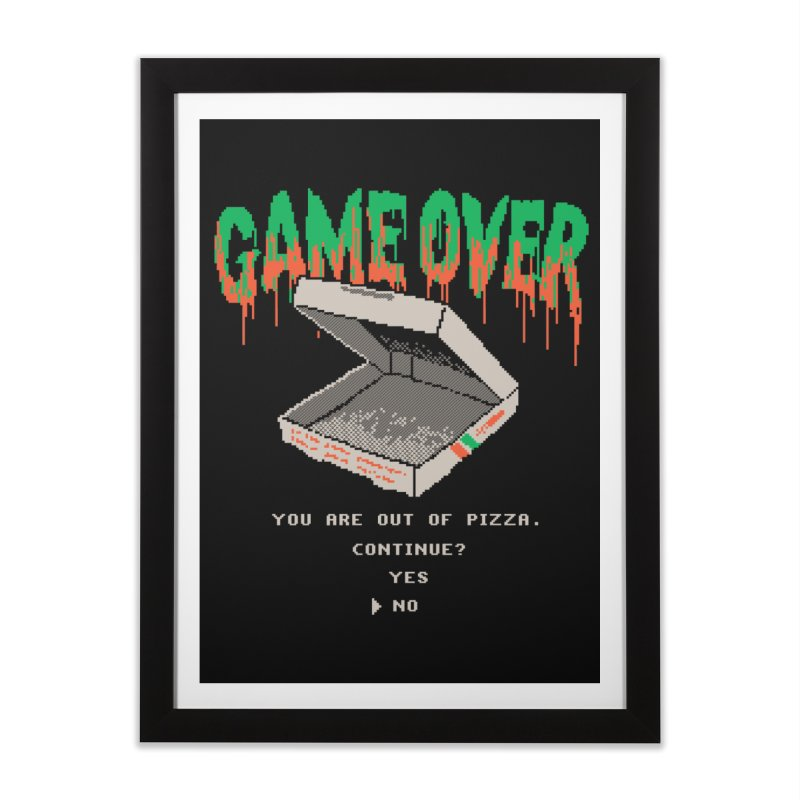 You Are Out Of Pizza Home Framed Fine Art Print by hillarywhiterabbit's Artist Shop