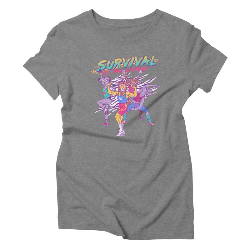 Survival Of The Fittest Women's Triblend T-Shirt by hillarywhiterabbit's Artist Shop