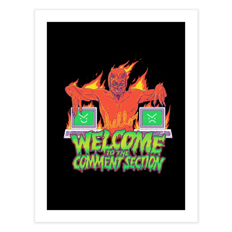 Welcome To The Comment Section Home Fine Art Print by hillarywhiterabbit's Artist Shop