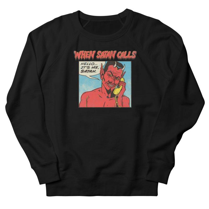 When Satan Calls Women's Sweatshirt by hillarywhiterabbit's Artist Shop