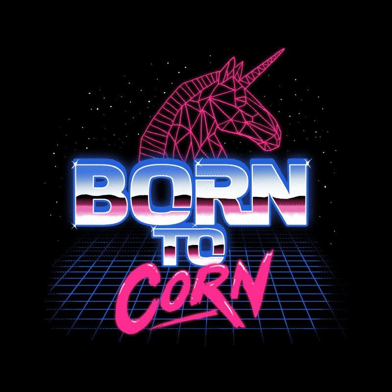 Born To Corn by hillarywhiterabbit's Artist Shop