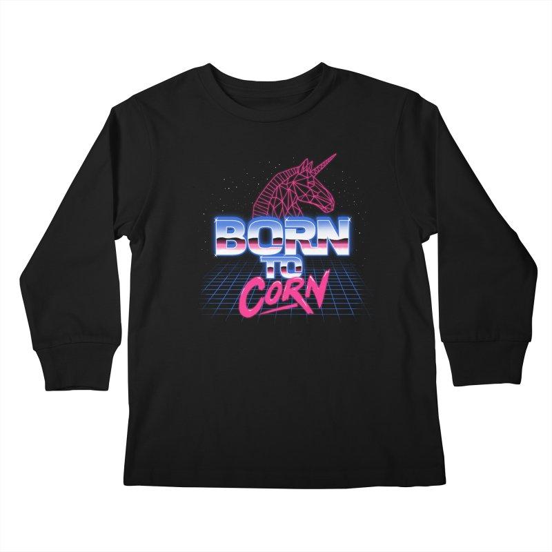 Born To Corn Kids Longsleeve T-Shirt by hillarywhiterabbit's Artist Shop
