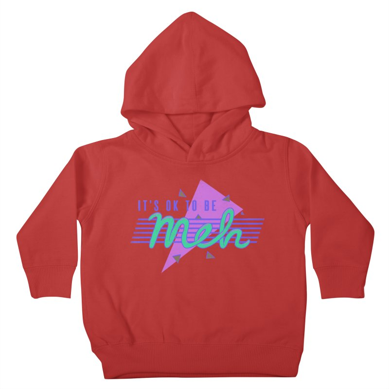 It's OK To Be Meh Kids Toddler Pullover Hoody by hillarywhiterabbit's Artist Shop