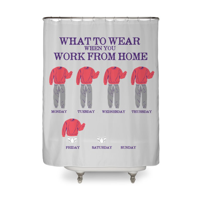 What To Wear Home Shower Curtain by hillarywhiterabbit's Artist Shop