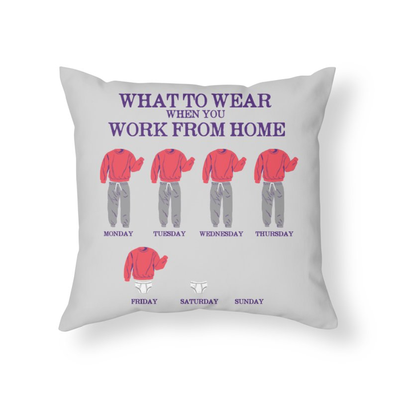 What To Wear Home Throw Pillow by hillarywhiterabbit's Artist Shop