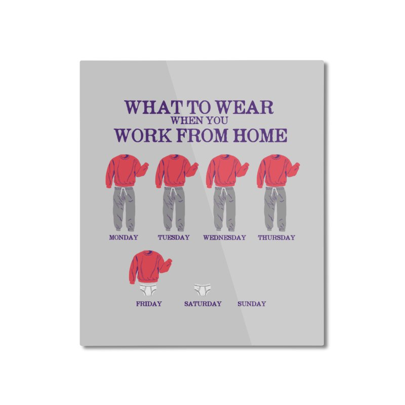 What To Wear Home Mounted Aluminum Print by hillarywhiterabbit's Artist Shop