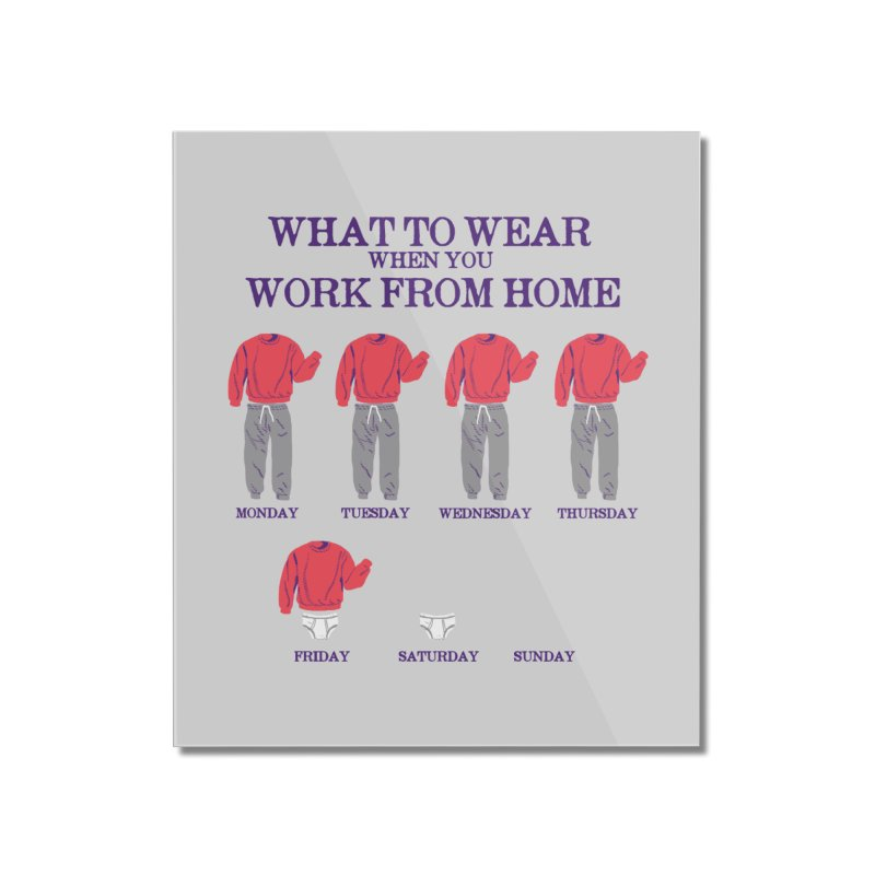 What To Wear Home Mounted Acrylic Print by hillarywhiterabbit's Artist Shop