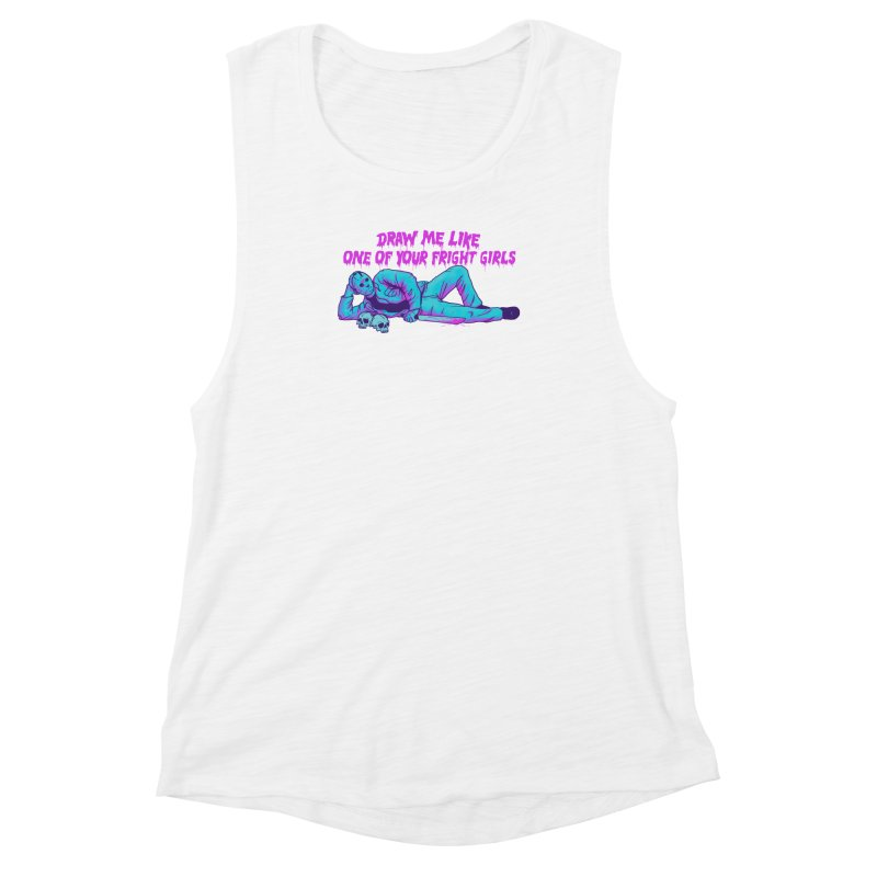 Draw Me Like One Of Your Fright Girls Women's Muscle Tank by hillarywhiterabbit's Artist Shop