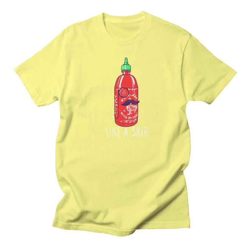 Like A Srir Women's Unisex T-Shirt by hillarywhiterabbit's Artist Shop