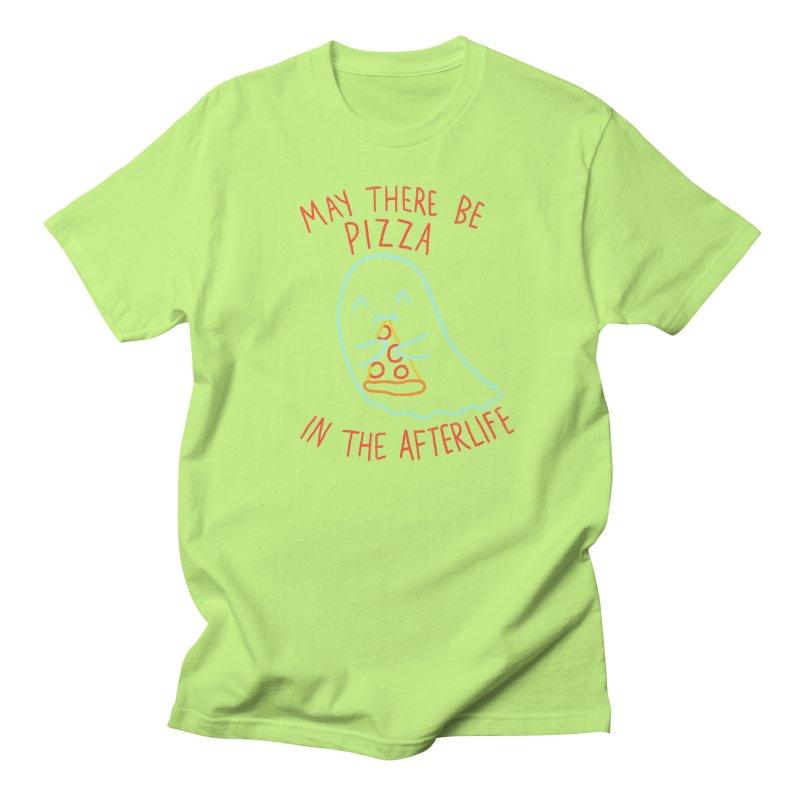 Pizza In The Afterlife Women's Unisex T-Shirt by hillarywhiterabbit's Artist Shop