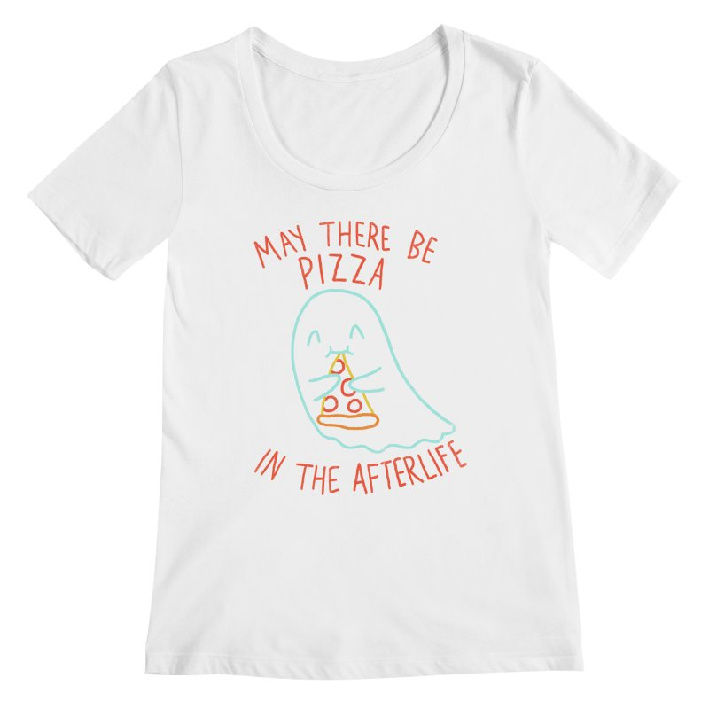 Pizza In The Afterlife Women's Scoopneck by hillarywhiterabbit's Artist Shop