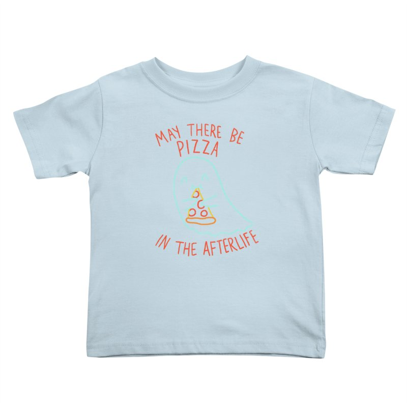 Pizza In The Afterlife Kids Toddler T-Shirt by hillarywhiterabbit's Artist Shop