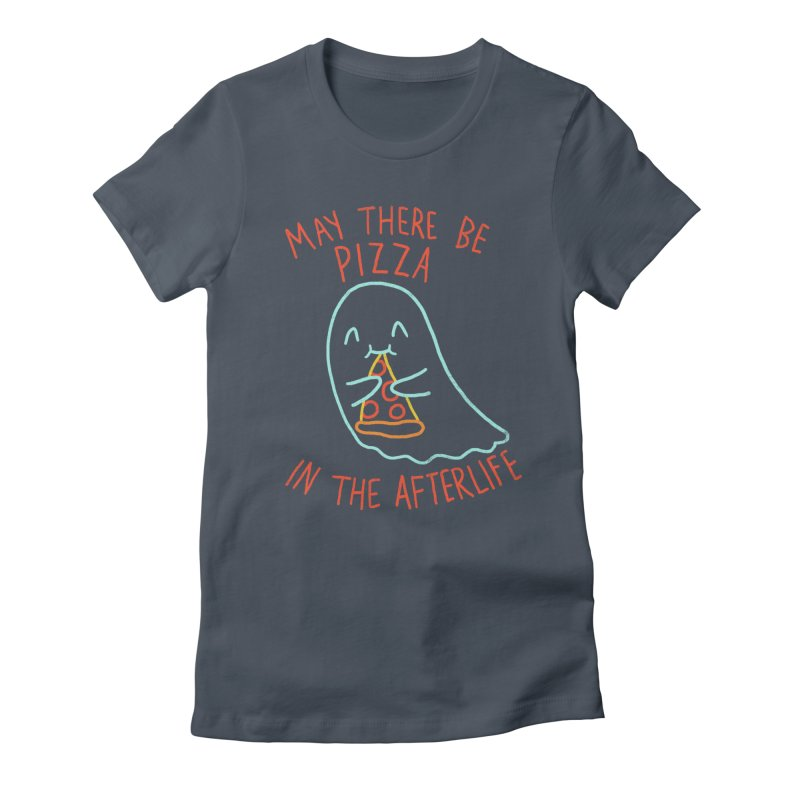 Pizza In The Afterlife Women's Fitted T-Shirt by hillarywhiterabbit's Artist Shop