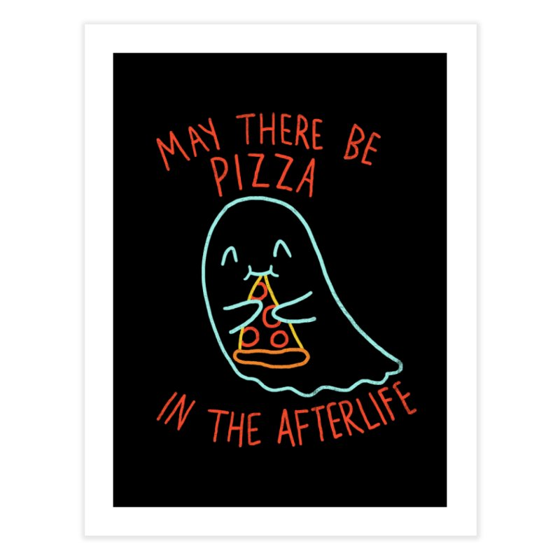 Pizza In The Afterlife Home Fine Art Print by hillarywhiterabbit's Artist Shop