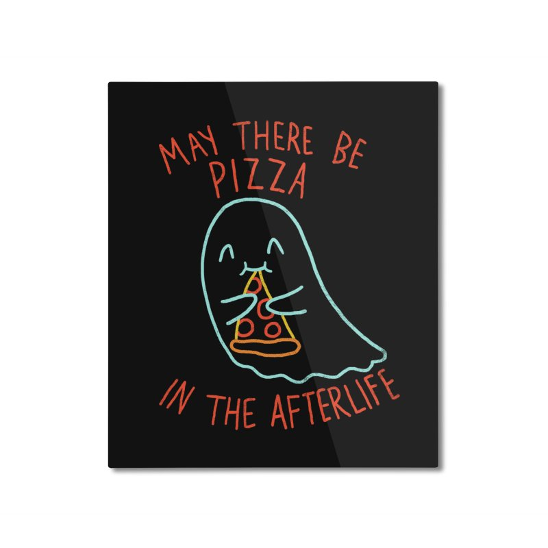 Pizza In The Afterlife Home Mounted Aluminum Print by hillarywhiterabbit's Artist Shop
