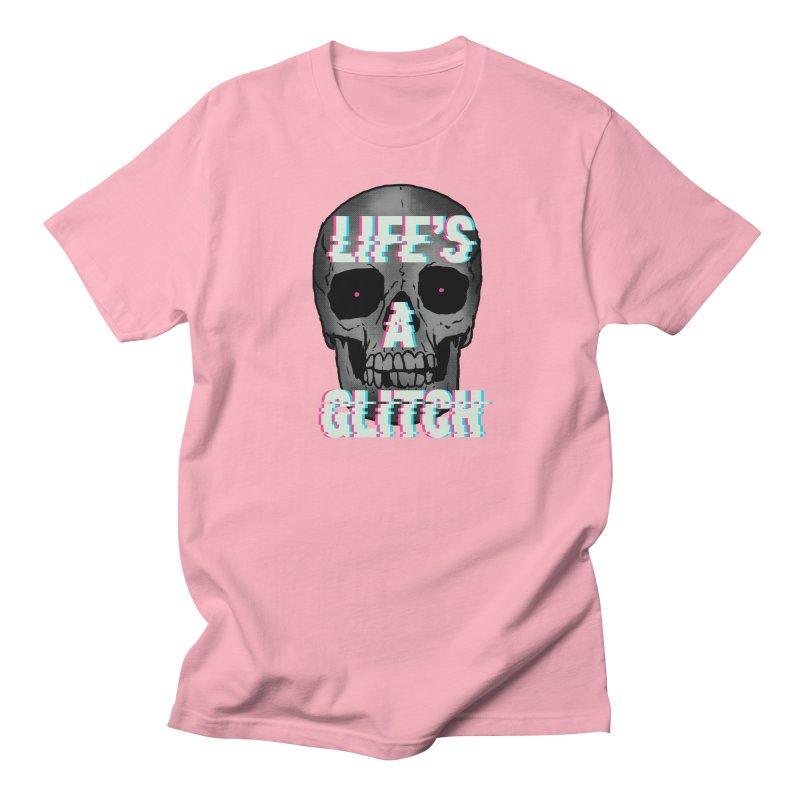 Life's A Glitch Women's Unisex T-Shirt by hillarywhiterabbit's Artist Shop