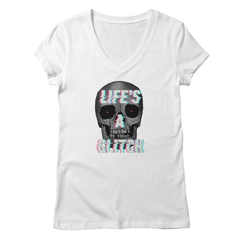 Life's A Glitch Women's V-Neck by Hillary White