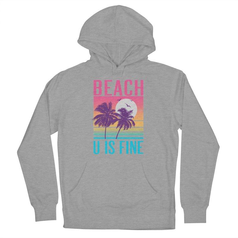 Beach U Is Fine Men's Pullover Hoody by hillarywhiterabbit's Artist Shop