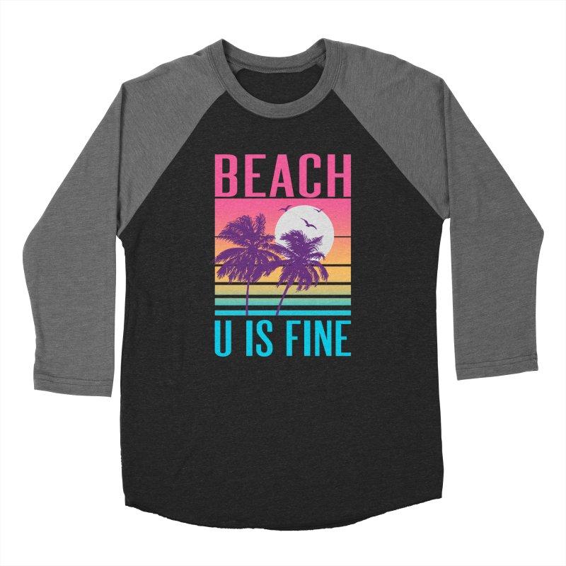 Beach U Is Fine Women's Baseball Triblend T-Shirt by hillarywhiterabbit's Artist Shop