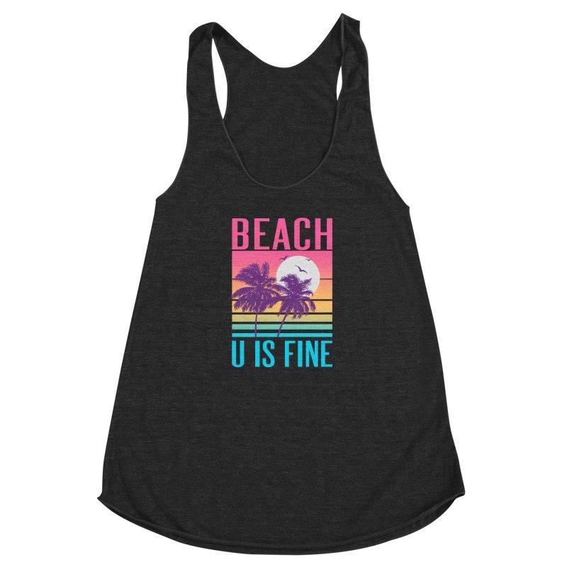 Beach U Is Fine Women's Racerback Triblend Tank by hillarywhiterabbit's Artist Shop