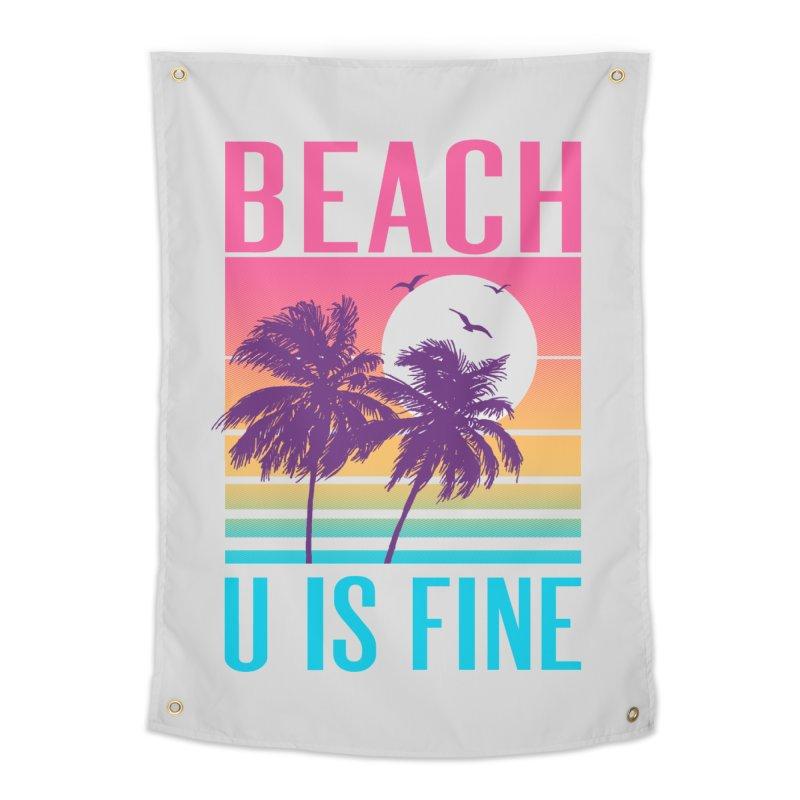 Beach U Is Fine Home Tapestry by hillarywhiterabbit's Artist Shop