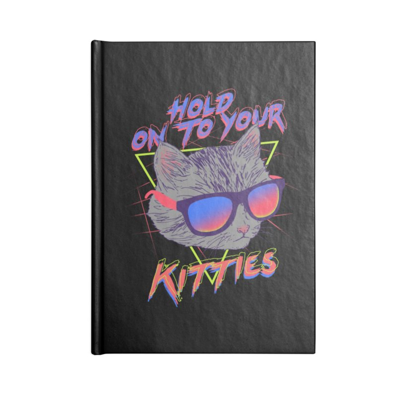 Hold On To Your Kitties Accessories Notebook by hillarywhiterabbit's Artist Shop