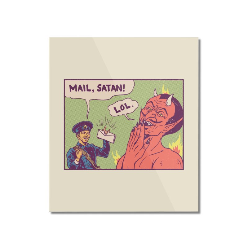 Mail, Satan! Home Mounted Acrylic Print by hillarywhiterabbit's Artist Shop