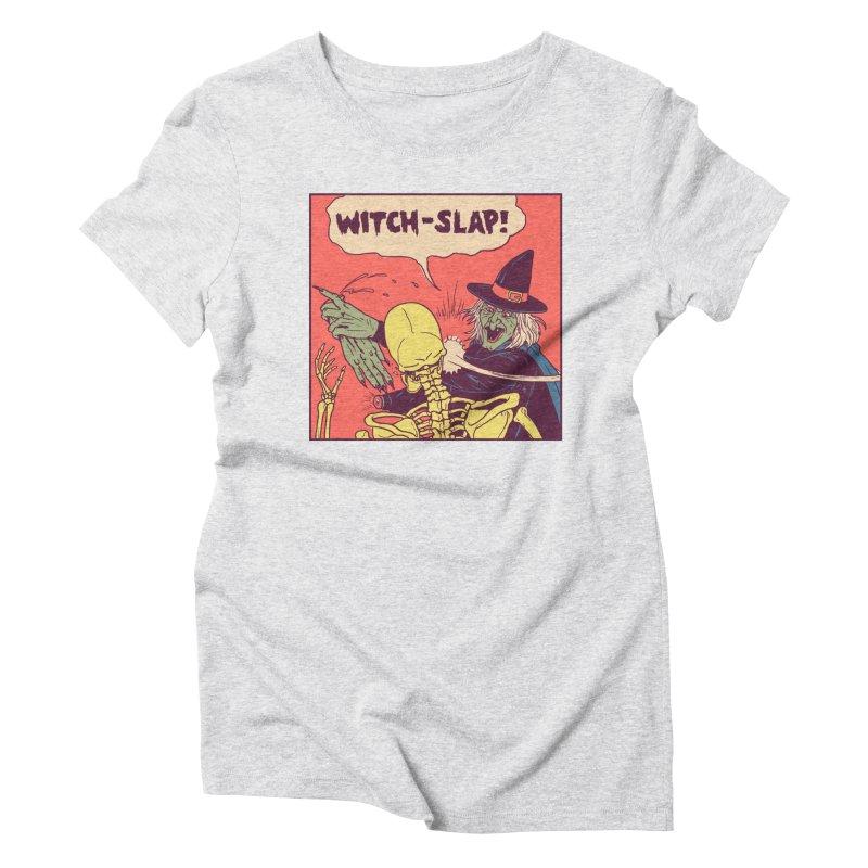Witch-Slap Women's Triblend T-Shirt by hillarywhiterabbit's Artist Shop