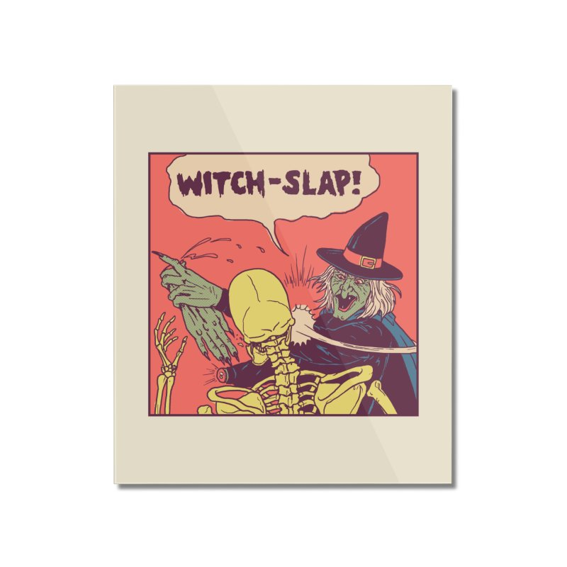 Witch-Slap Home Mounted Acrylic Print by hillarywhiterabbit's Artist Shop