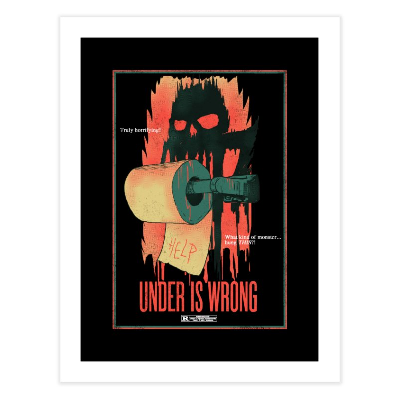 Under Is Wrong Home Fine Art Print by hillarywhiterabbit's Artist Shop