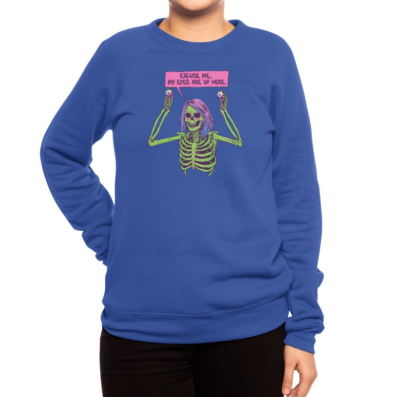 My Eyes Are Up Here Women's Sweatshirt by Hillary White