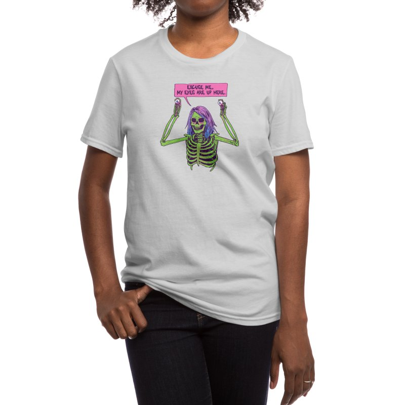 My Eyes Are Up Here Women's T-Shirt by Hillary White