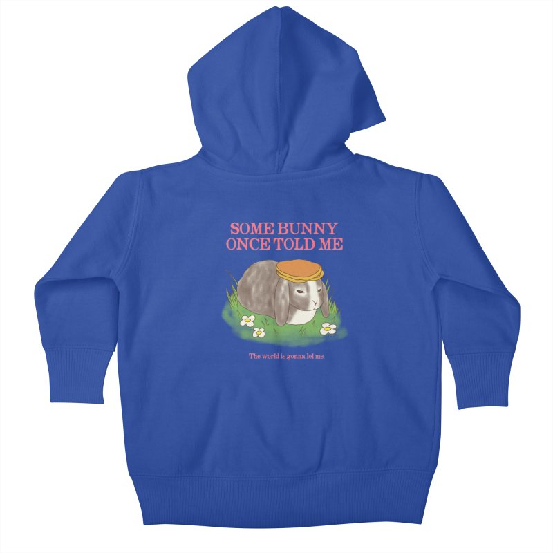 Some Bunny Once Told Me Kids Baby Zip-Up Hoody by hillarywhiterabbit's Artist Shop