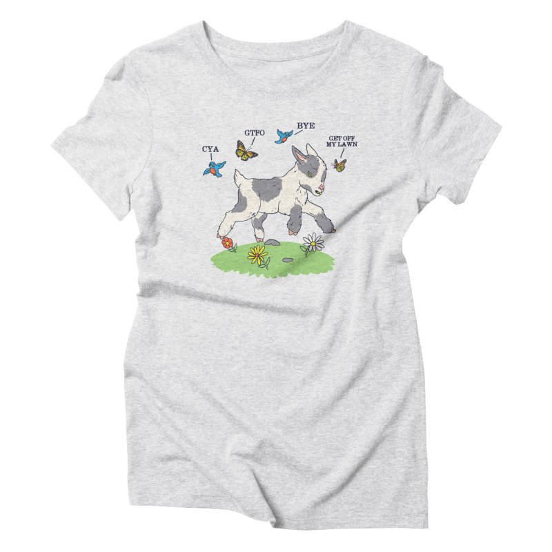 GoatTFO Women's Triblend T-Shirt by hillarywhiterabbit's Artist Shop