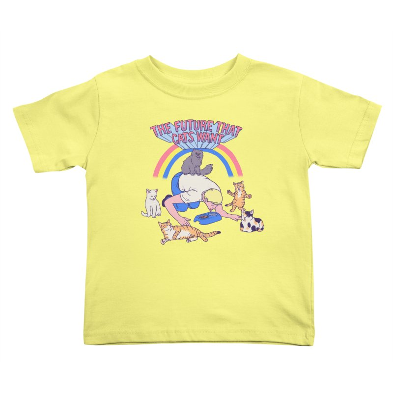 The Future That Cats Want Kids Toddler T-Shirt by hillarywhiterabbit's Artist Shop