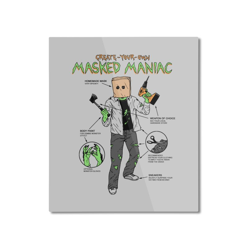 Create-Your-Own Masked Maniac Home Mounted Aluminum Print by hillarywhiterabbit's Artist Shop