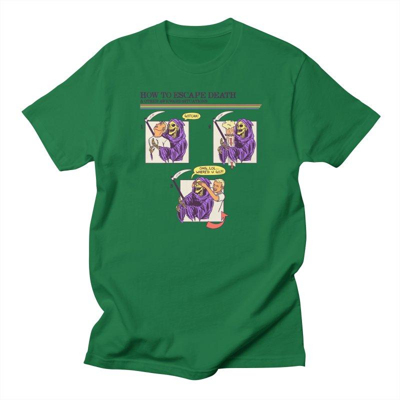 How To Escape Death Women's Regular Unisex T-Shirt by hillarywhiterabbit's Artist Shop