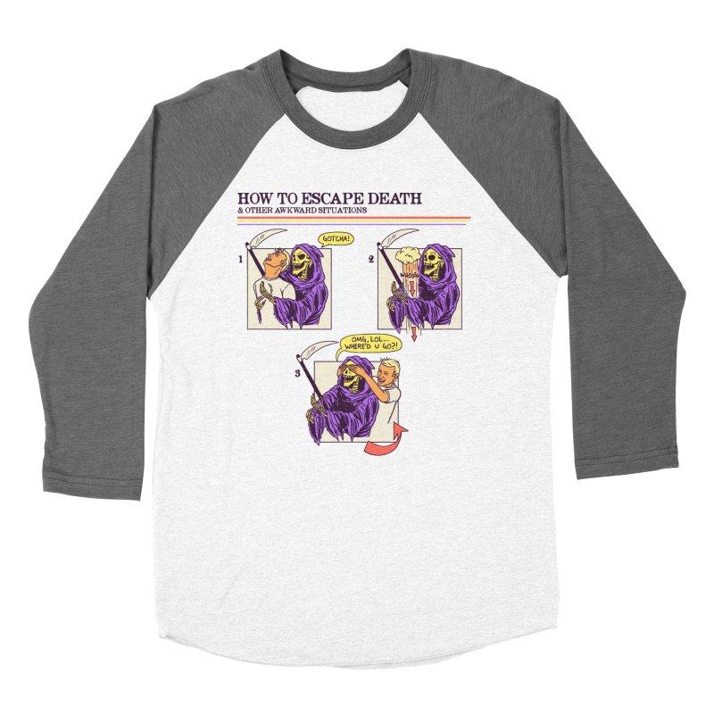 How To Escape Death Women's Baseball Triblend Longsleeve T-Shirt by hillarywhiterabbit's Artist Shop