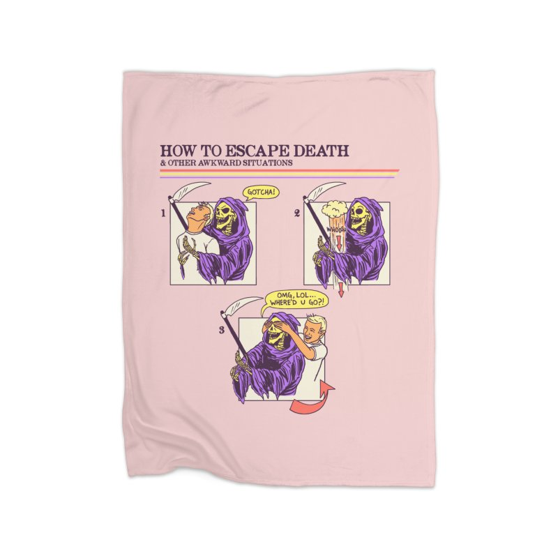 How To Escape Death Home Blanket by hillarywhiterabbit's Artist Shop
