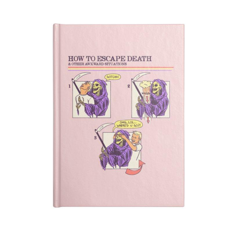 How To Escape Death Accessories Notebook by hillarywhiterabbit's Artist Shop