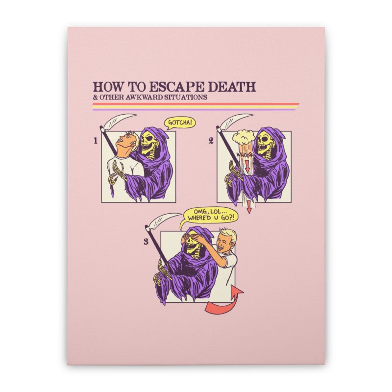 How To Escape Death Home Stretched Canvas by hillarywhiterabbit's Artist Shop