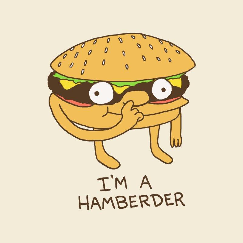 I'm A Hamberder Men's T-Shirt by hillarywhiterabbit's Artist Shop