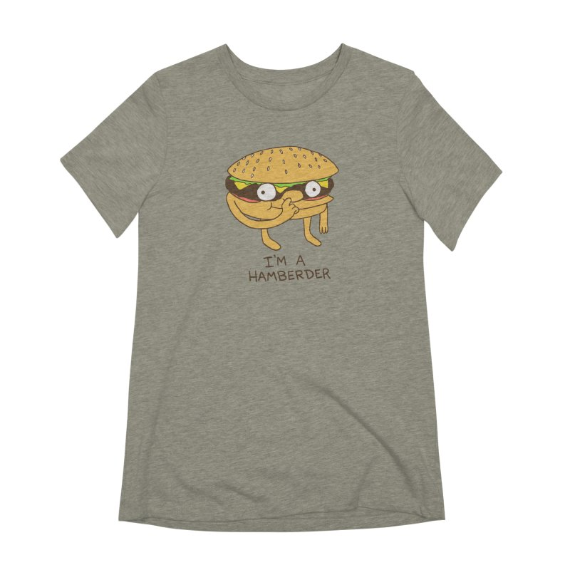 I'm A Hamberder Women's Extra Soft T-Shirt by hillarywhiterabbit's Artist Shop