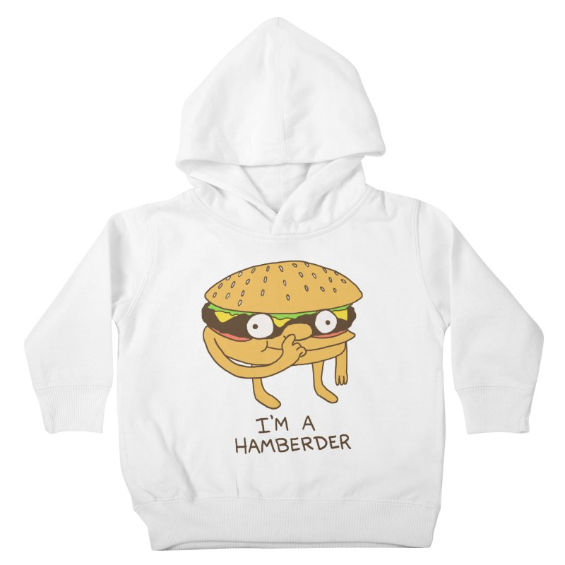 I'm A Hamberder Kids Toddler Pullover Hoody by Hillary White