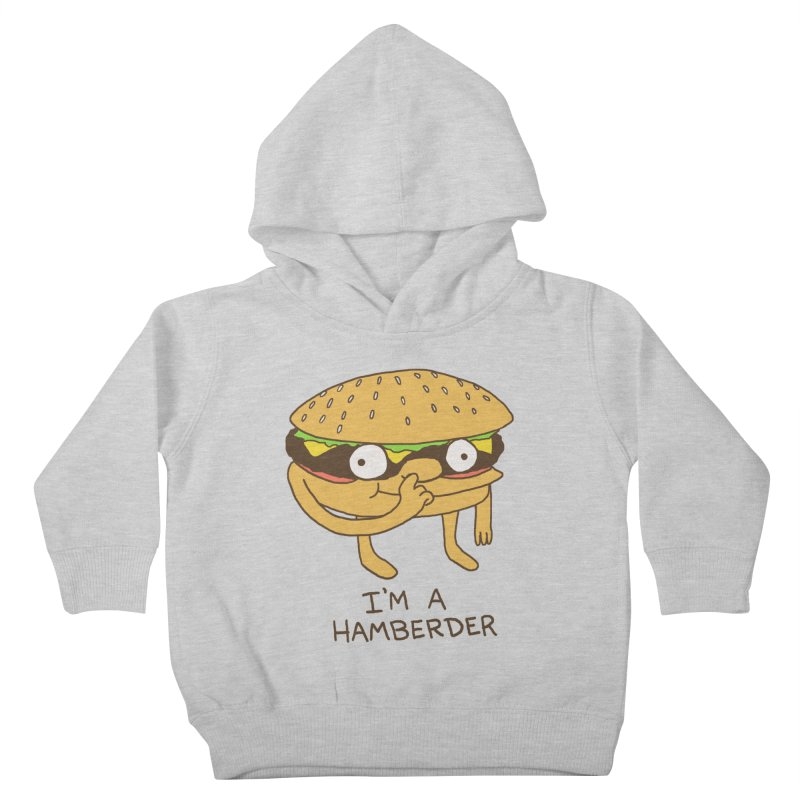 I'm A Hamberder Kids Toddler Pullover Hoody by hillarywhiterabbit's Artist Shop