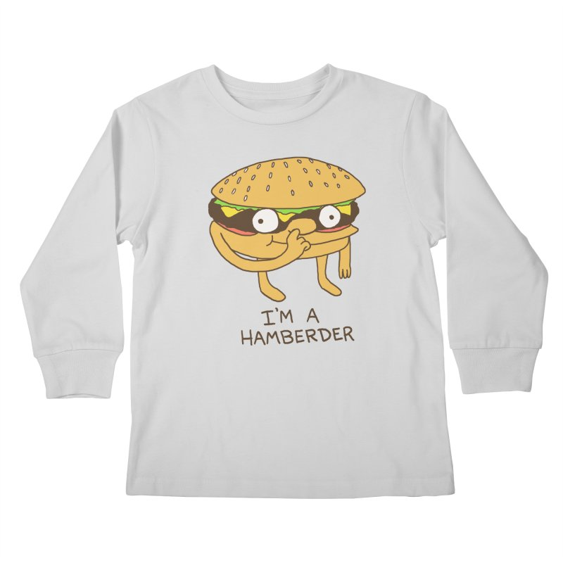 I'm A Hamberder Kids Longsleeve T-Shirt by Hillary White