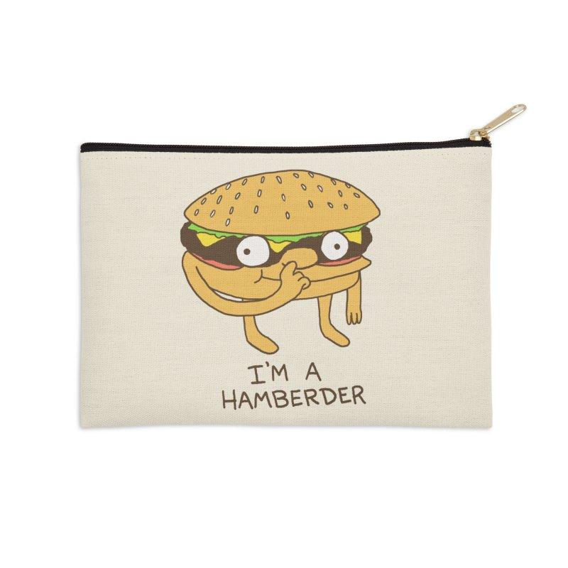 I'm A Hamberder Accessories Zip Pouch by hillarywhiterabbit's Artist Shop