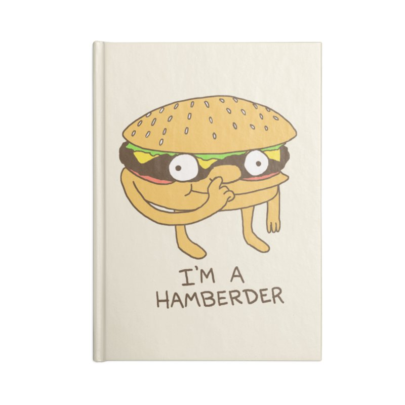 I'm A Hamberder Accessories Notebook by hillarywhiterabbit's Artist Shop