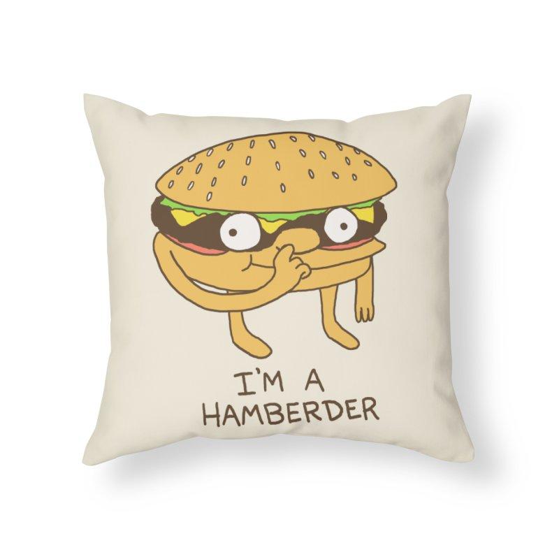 I'm A Hamberder Home Throw Pillow by hillarywhiterabbit's Artist Shop