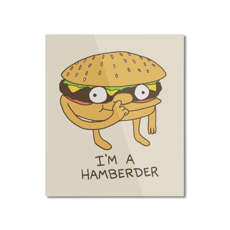 I'm A Hamberder Home Mounted Aluminum Print by hillarywhiterabbit's Artist Shop